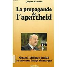 La propagande de l'apartheid. Quand l'Afrique du Sud se crée une image de marque