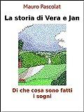 La storia di Vera e Jan: Di che cosa sono fatti i sogni