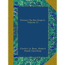 Histoire Du Bas-Empire, Volume 11