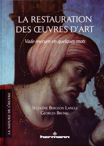 La restauration des oeuvres d'art : Vade-mecum en quelques mots par Ségolène Bergeon Langle