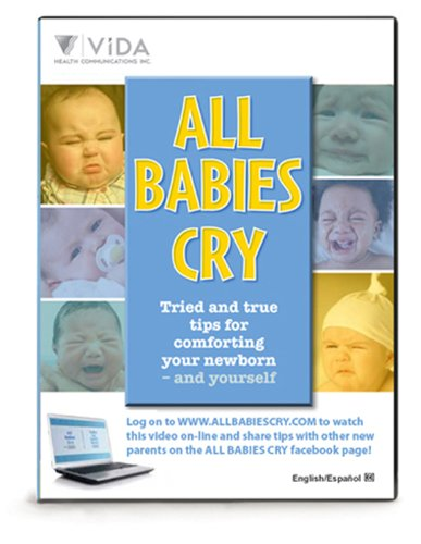 All Babies Cry: Tried and true tips for comforting your newborn - and yourself