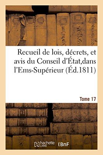 Recueil de lois, décrets, et avis du Conseil d'État,dans l'Ems-Supérieur Tome 17
