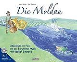 Die Moldau: Abenteuer am Fluss mit der berühmten Musik von Bedrich Smetana