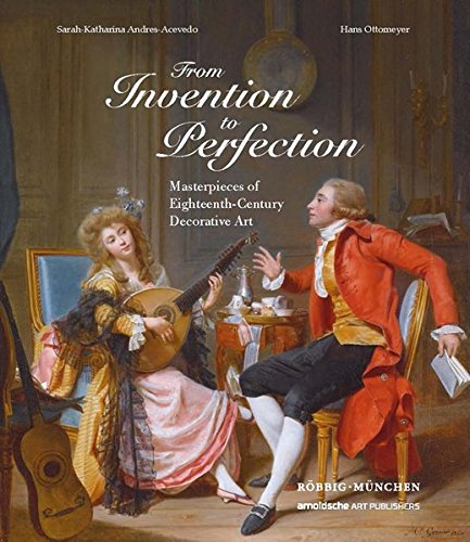 Max Möbel (From Invention to Perfection: Masterpieces of Eighteenth-Century Decorative Art)
