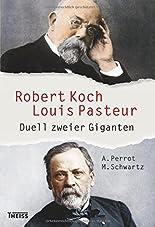 Robert Koch und Louis Pasteur: Duell zweier Giganten hier kaufen