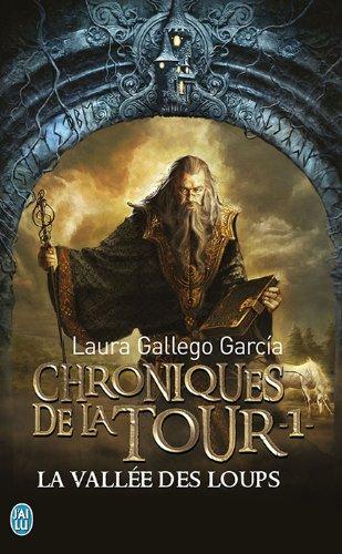 Chroniques de la Tour, Tome 1 : La vallée des loups par Laura Gallego Garcia
