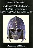 Al-Ghazal y la Embajada Hispano-Musulmana a los Vikingos en el siglo IX (Libros de los Malos Tiempos)