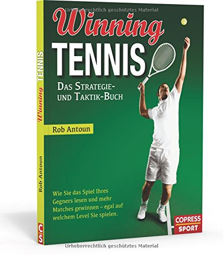 Strategie- und Taktik-Buch: Wie Sie das Spiel Ihres Gegners lesen und mehr Matches gewinnen - egal auf welchem Level Sie spielen ()