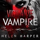 : Vigilante Vampire: Bo Blackman Series #5