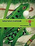 Natura zientziak. Lehen Hezkuntza 5. Bizigarri - 9788498552959