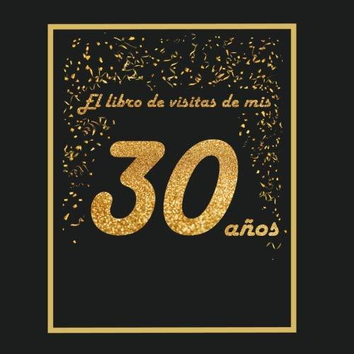 El libro de visitas de mis 30 años: libro para personalizar - 21x21cm - 75 páginas - idea de regalo o accesorio para un cumpleaños