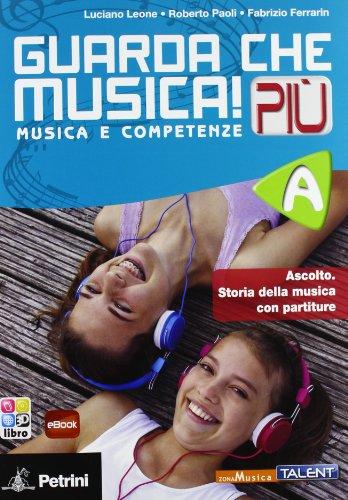 Guarda che musica! Più. Vol. A - B. Per la Scuola media. Con e-book. Con espansione online