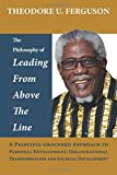 The Philosophy of Leading from Above the Line: A Principle-grounded Approach to Personal Development, Organisational Transformation and Societal Development