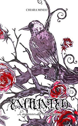 ENCHANTED: L'inganno del corvo bianco