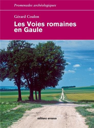 Les voies romaines en Gaule par Gérard Coulon