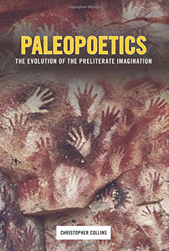 Paleopoetics: The Evolution of the Preliterate Imagination