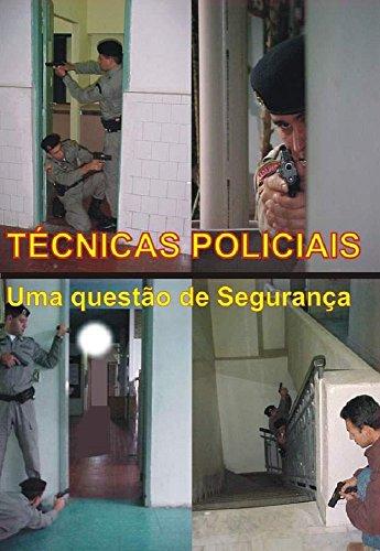 Técnicas Policiais - Uma questão de Segurança (Portuguese Edition) por Paulo Ricardo Pinto Franco