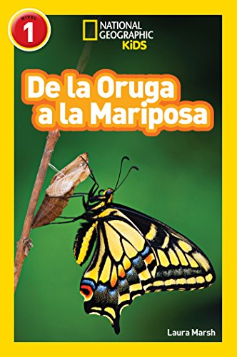 National Geographic Readers: De la Oruga a la Mariposa (Caterpillar to Butterfly)