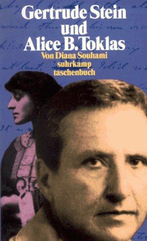 Gertrude und Alice : Gertrude Stein und Alice B. Toklas , zwei Leben - eine Biographie