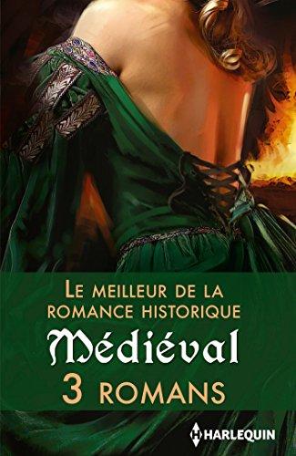 Le meilleur de la romance historique : Médiéval : 3 romans (Volume multi thématique)