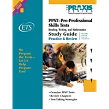 Ppst: Pre-Professional Skills Test : Reading, Writing, and Mathematics : Practice & Review : Test Codes : 0710, 0720. 0730, 5710, 5720. and 5730: Preparation for Praxis 1 (Praxis Study Guides)
