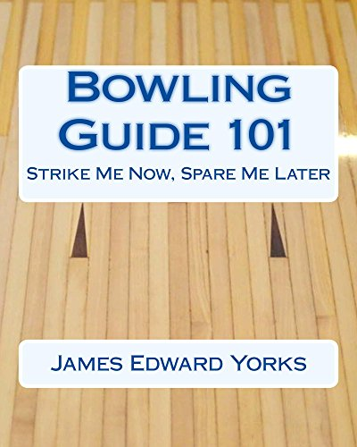 bowling-guide-101-strike-me-now-spare-me-later-english-edition