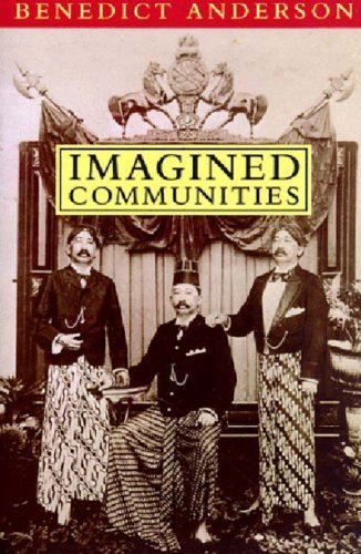 Imagined Communities: Reflections on the Origin and Spread of Nationalism by Benedict Anderson (1991) Paperback