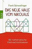 Das neue Haus vom Nikolaus: 66 mathematische Weihnachtsrätseleien