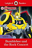 Transformers: Bumblebee and the Rock Concert - Ladybird Readers Level 3