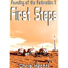 First Steps (Founding of the Federation Book 1) (English Edition)