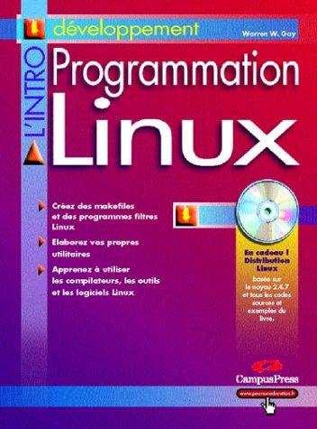 Programmation Linux (1Cédérom) par Warren-W Gay