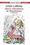 Alice's Adventures in Wonderland (Dover Large Print Classics)