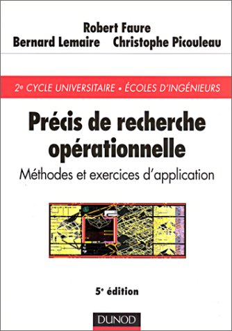 Précis de recherche opérationnelle : Méthodes et exercices d'application