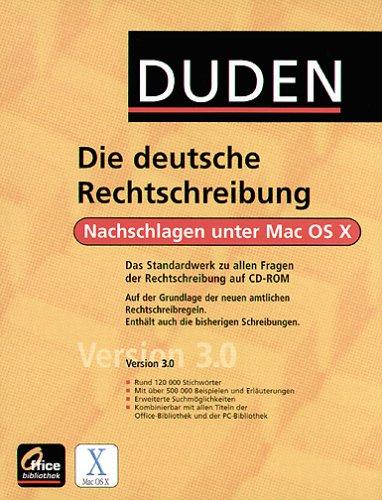 Duden Die deutsche Rechtschreibung 3.0, 1 CD-ROM (MacOSX) Nachschlagen unter Mac OS X. Für MacOSX. Auf der Grundlage der neuen amtlichen Rechtschreibregeln. Enth. auch die bisherigen Schreibungen