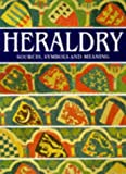 Heraldry: sources, symbols and meaning