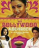 Das Bollywood-Kochbuch: Mit 80 indischen Original-Rezepten bei Amazon kaufen