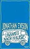 Umweg nach Hause: Roman von Jonathan Evison