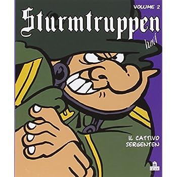 Il Cattivo Sergenten. Sturmtruppen: 2