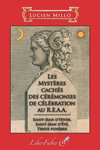 Les mystères cachés des cérémonies de célébration au R.E.A.A par Lucien Millo