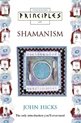 Principles of - Shamanism: The only introduction you'll ever need