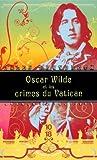 oscar wilde et les crimes du vatican de brandreth gyles 2012 poche