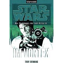 Star Wars Das Verhängnis der Jedi-Ritter 6: Im Vortex