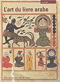 L'Art du livre arabe - Le Cahier