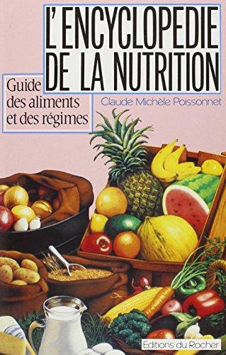 L'encyclopédie de la nutrition : Guide des aliments et des régimes