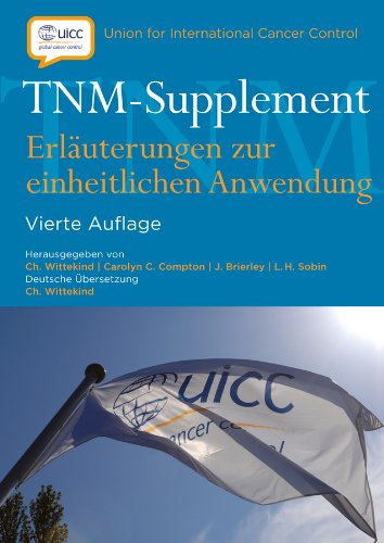 TNM-Supplement: Erlauterungen zur einheitlichen Anwendung - Medizinische Einheitliche