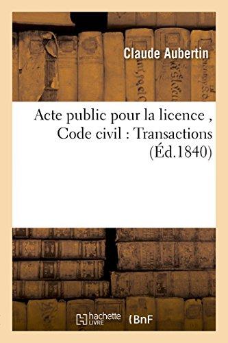 Acte public pour la licence, Code civil : Transactions par Aubertin