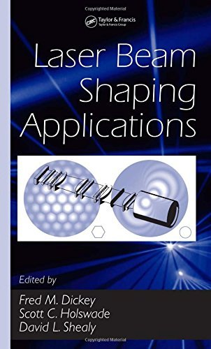Laser Beam Shaping Applications (Optical Science and Engineering) (2005-07-26)