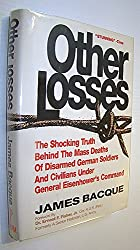 Other Losses: the Shocking Truth behind the Mass Deaths of Disarmed German Troops