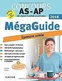 Méga Guide Oral AS/AP 2018 Concours Aide-soignant et Auxiliaire de puériculture - Avec 20 vidéos de situations d'examen et livret d'entraînement