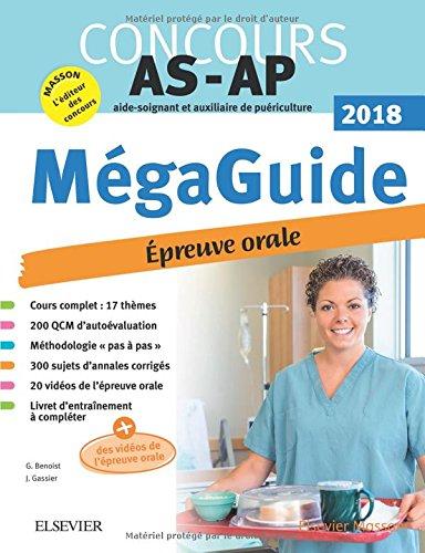 Méga Guide Oral AS/AP 2018 Concours Aide-soignant et Auxiliaire de puériculture: Avec 20 vidéos de situations d'examen et livret d'entraînement